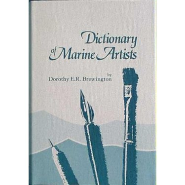 DICTIONARY OF MARINE ARTISTS by D. Brewington