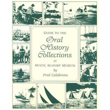 1011295 Guide to the Oral History Collections at Mystic Seaport Muesum