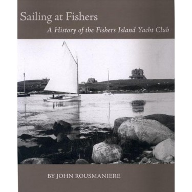 SAILING AT FISHERS A HISTORY OF THE FISHERS ISLAND