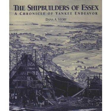 The Shipbuilders of Essex - A Chronicle of Yankee