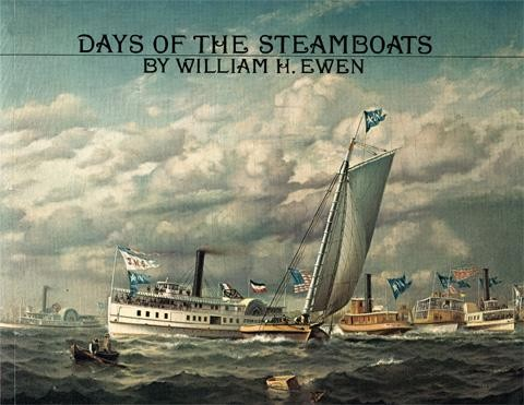 DAYS OF THE STEAMBOATS by William H. Ewen