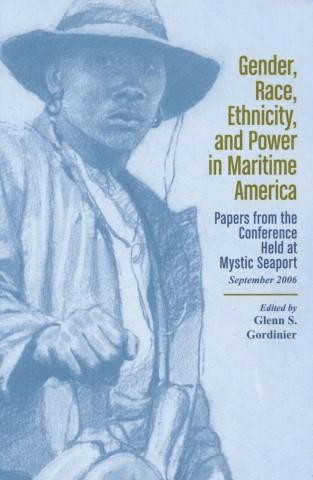 Gender, Race, Ethnicity, and Power in Maritime Ame