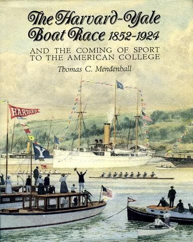 HARVARD YALE BOAT RACE And the Coming of Sport to