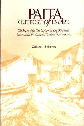 PAITA OUTPOST OF EMPIRE by William Lofstrom
