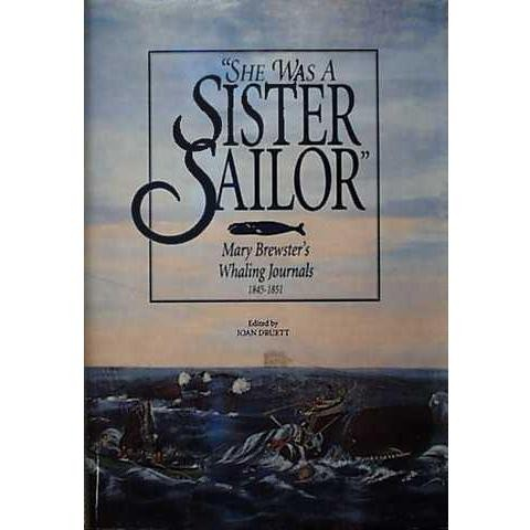 SHE WAS A SISTER SAILOR Edited by Joan Druett