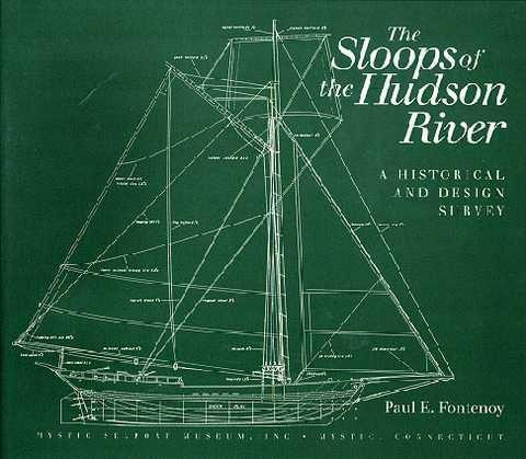 SLOOPS OF THE HUDSON RIVER by Paul E. Fontenoy