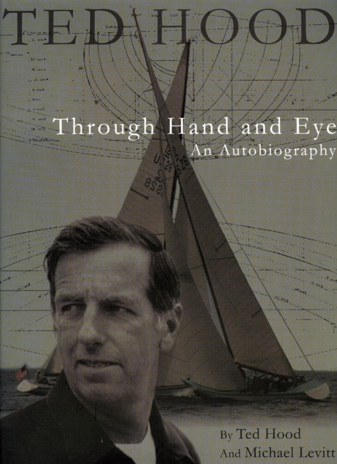 Ted Hood Through Hand and Eye by Ted Hood and Mich