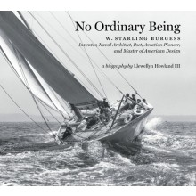 No Ordinary Being: A Biography of W. Starling Burgess