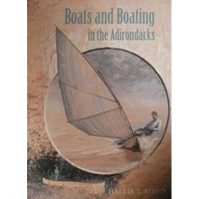 BOATS & BOATING IN THE ADIRONDACKS by Hallie E. Bo