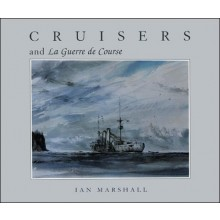 Cruisers & La Guerre de Course by Ian Marshall