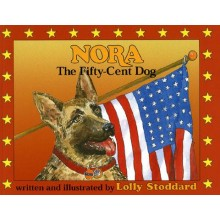Nora, The Fifty-Cent Dog by Lolly Stoddard