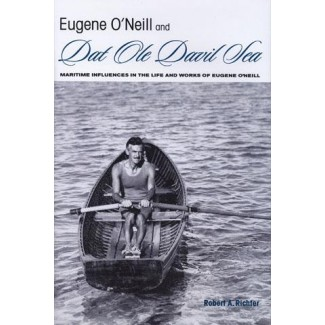 EUGENE O'NEILL AND DAT OLE DAVIL SEA by Robert Ric