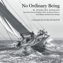 No Ordinary Being: W. Starling Burgess